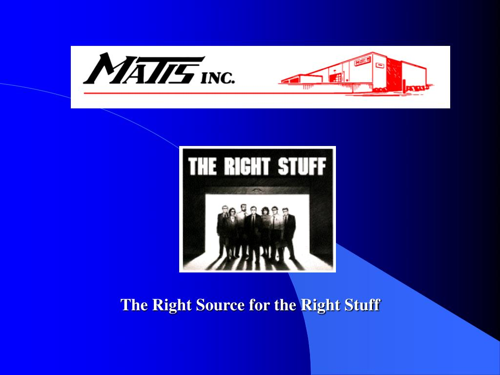 The Right Source for the Right Stuff