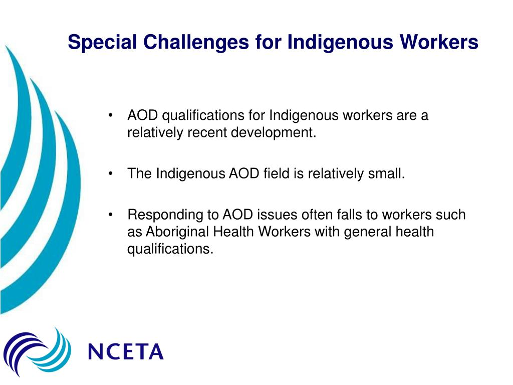 Special Challenges for Indigenous Workers