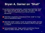 bryan a garner on shall