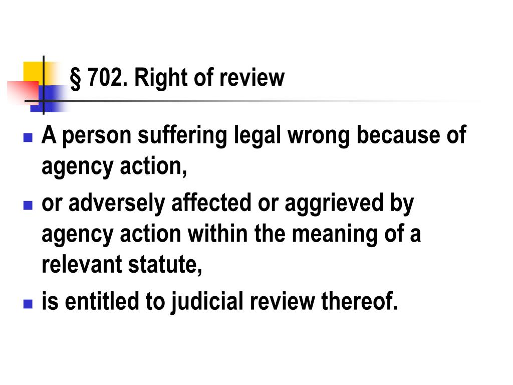 § 702. Right of review