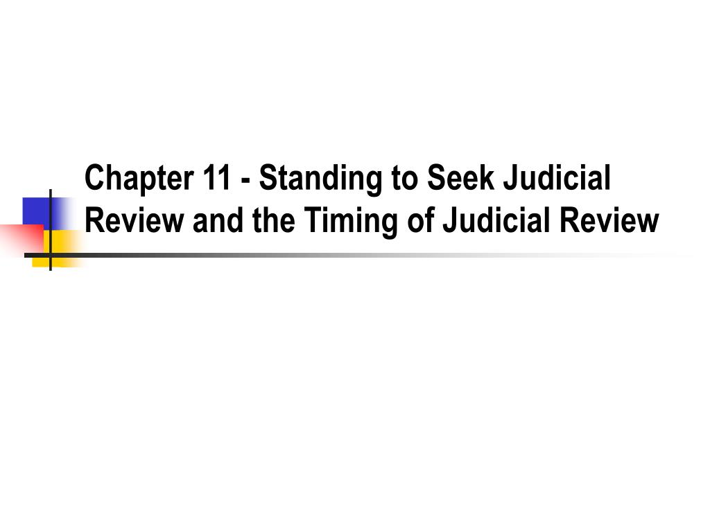 chapter 11 standing to seek judicial review and the timing of judicial review