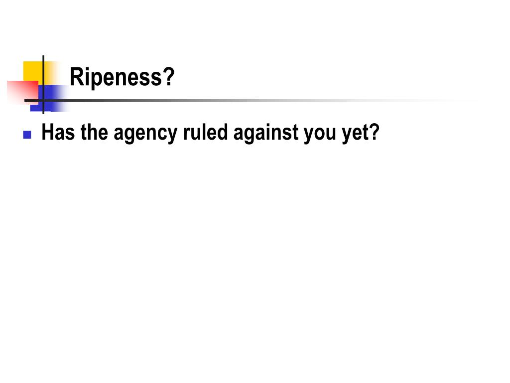 Ripeness?