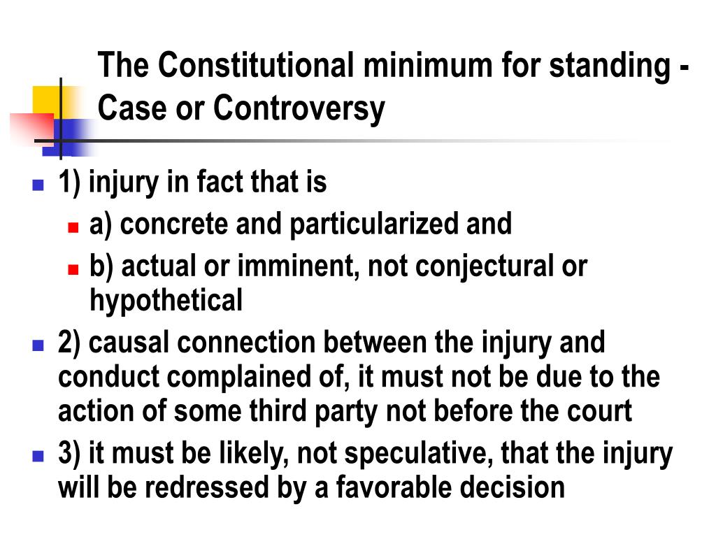 The Constitutional minimum for standing - Case or Controversy