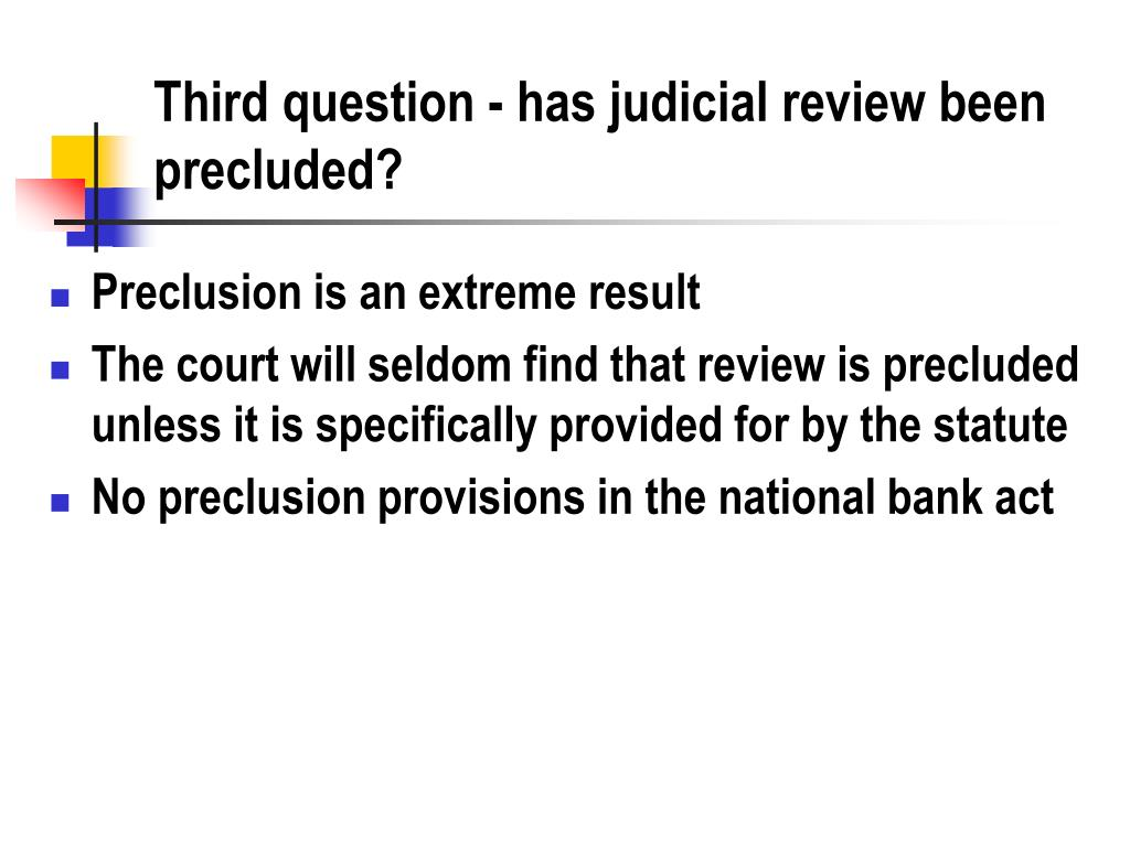 Third question - has judicial review been precluded?