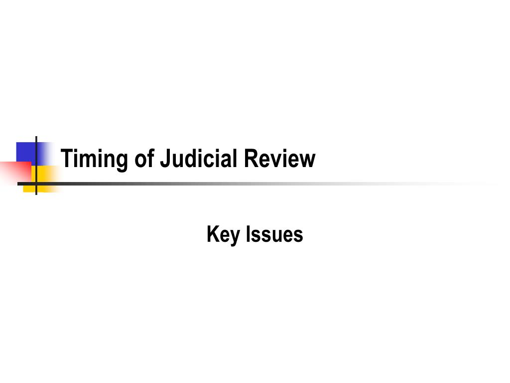 Timing of Judicial Review