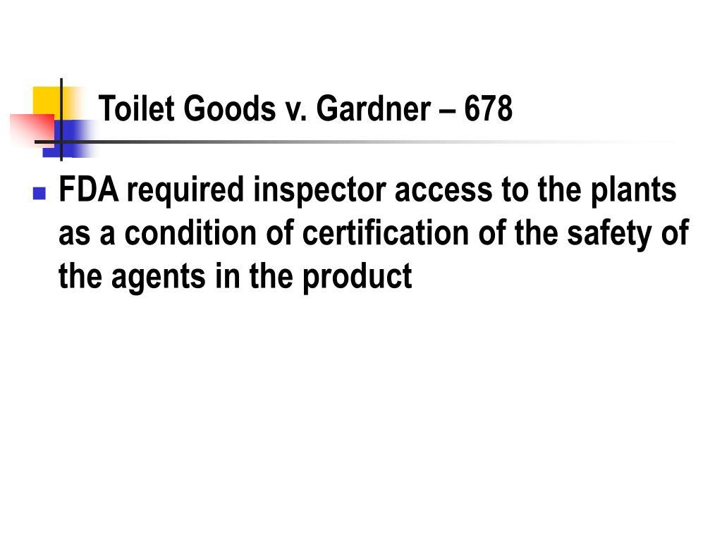 Toilet Goods v. Gardner – 678