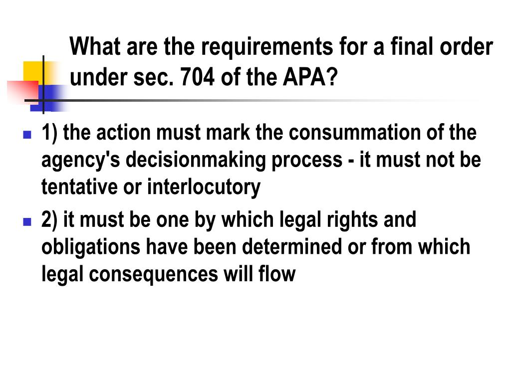 What are the requirements for a final order under sec. 704 of the APA?