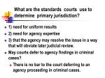 what are the standards courts use to determine primary jurisdiction