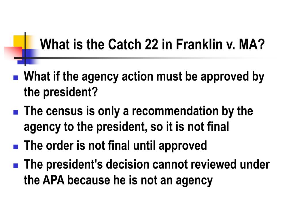 What is the Catch 22 in Franklin v. MA?