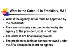 what is the catch 22 in franklin v ma