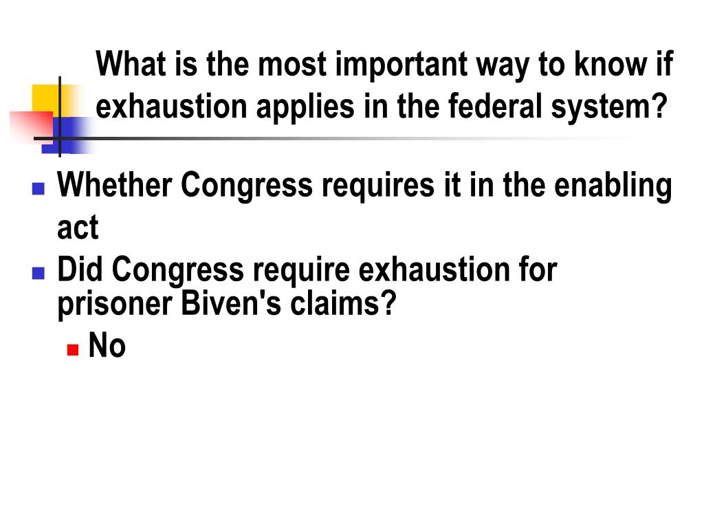 What is the most important way to know if exhaustion applies in the federal system?