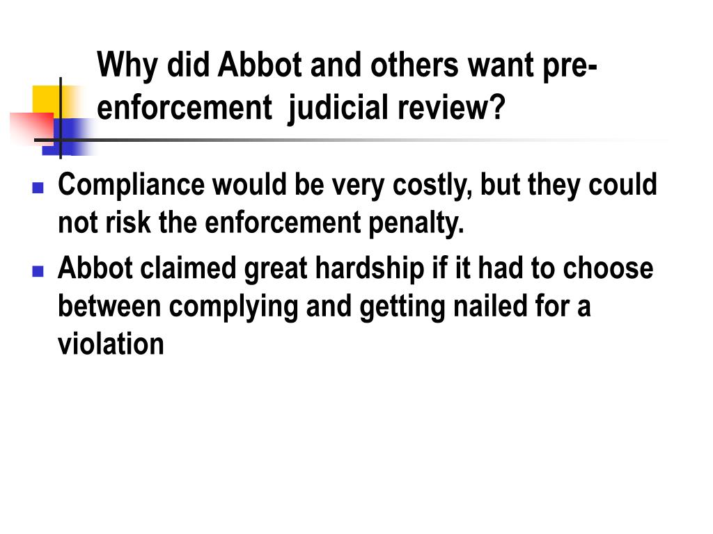 Why did Abbot and others want pre-enforcement  judicial review?