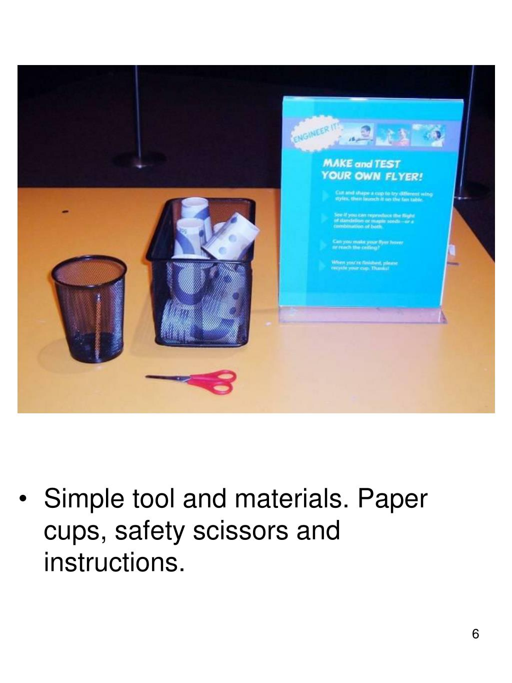 Simple tool and materials. Paper cups, safety scissors and instructions.
