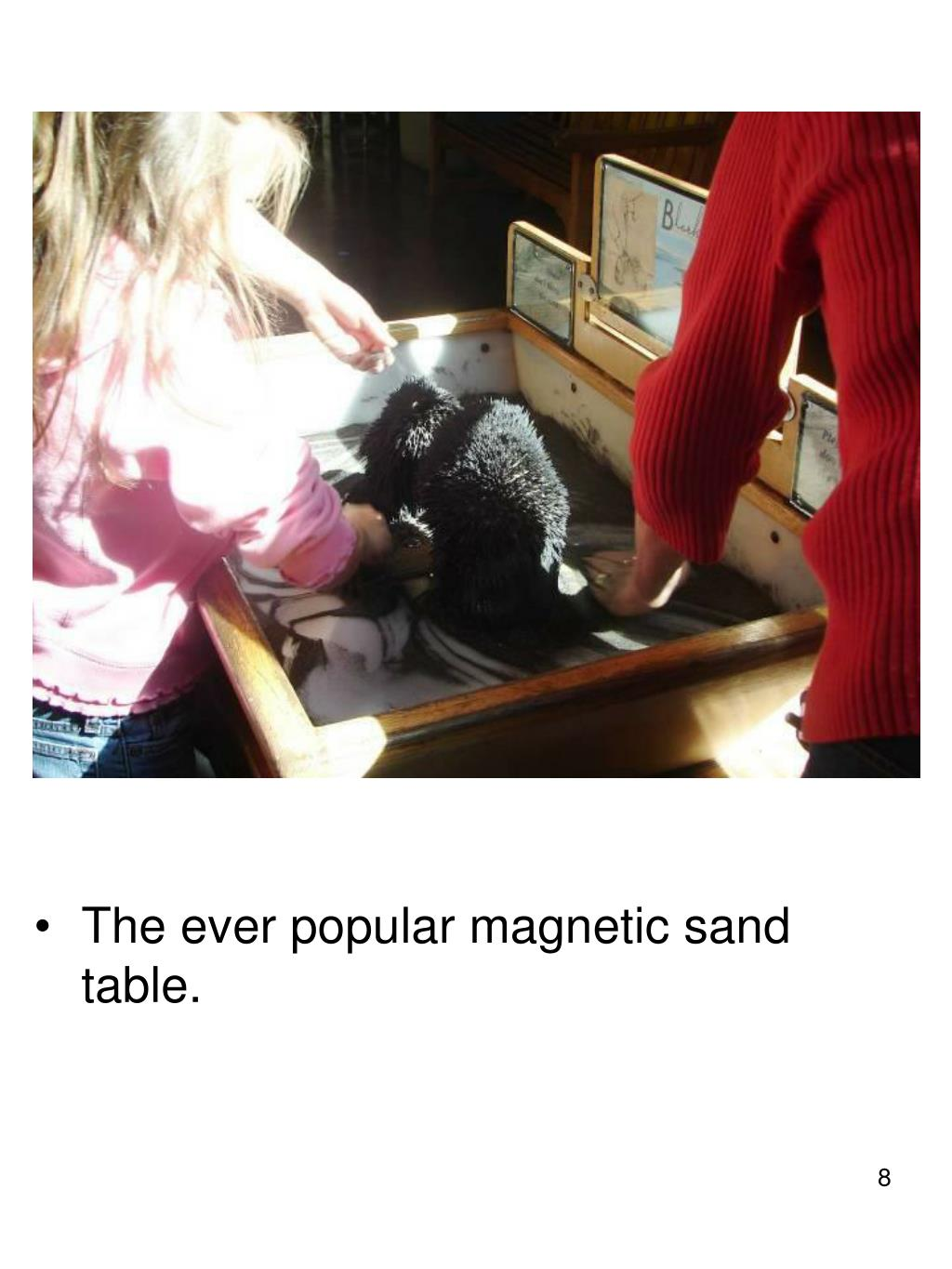 The ever popular magnetic sand table.