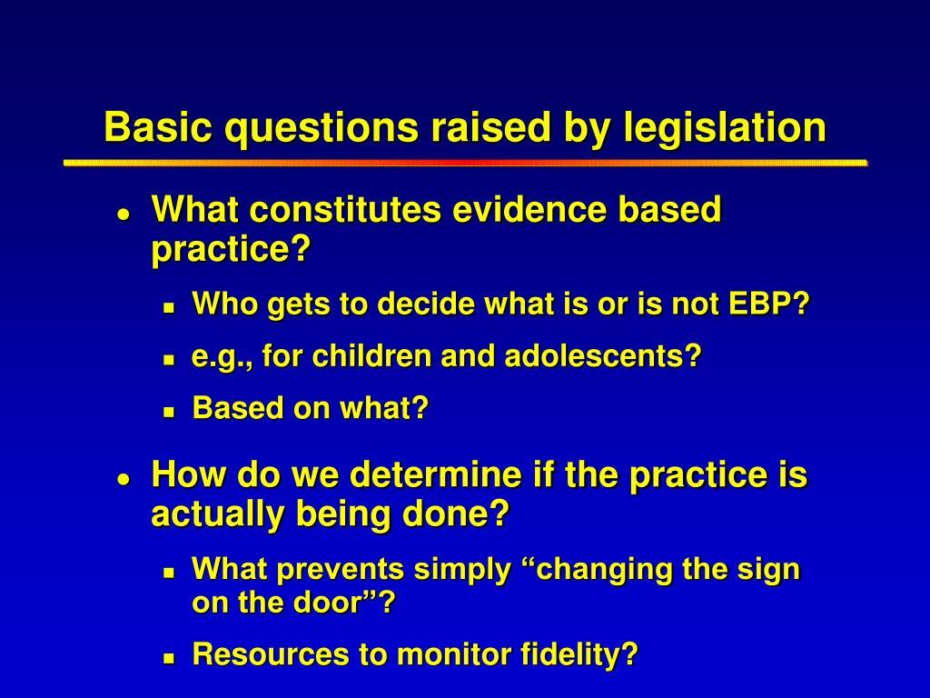 Basic questions raised by legislation