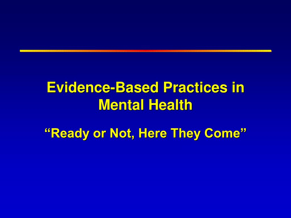 Evidence-Based Practices in Mental Health