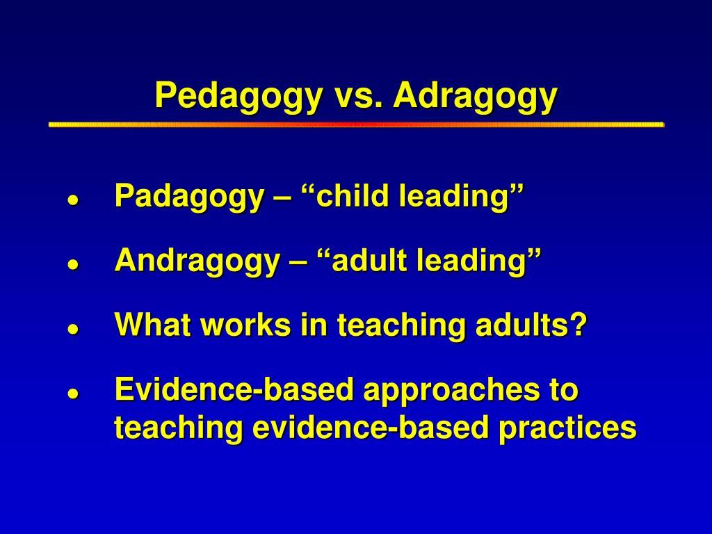 Pedagogy vs. Adragogy