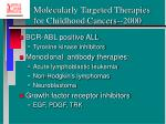 molecularly targeted therapies for childhood cancers 2000