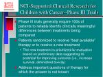 nci supported clinical research for children with cancer phase iii trials