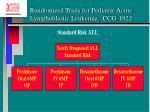 randomized trials for pediatric acute lymphoblastic leukemia ccg 1922