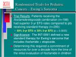 randomized trials for pediatric cancers ewing s sarcoma23