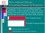 risk adjusted therapy classifying patients by prognosis28