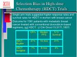 selection bias in high dose chemotherapy hdct trials