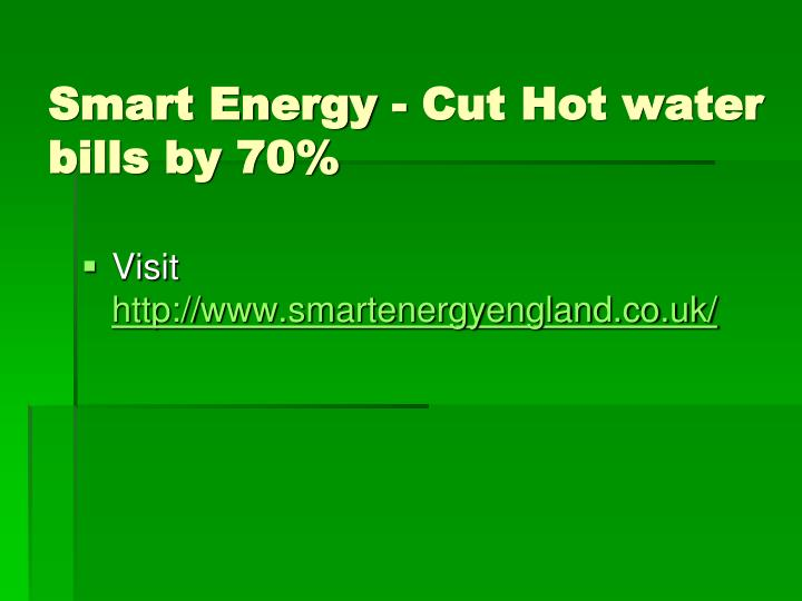 Smart energy cut hot water bills by 70