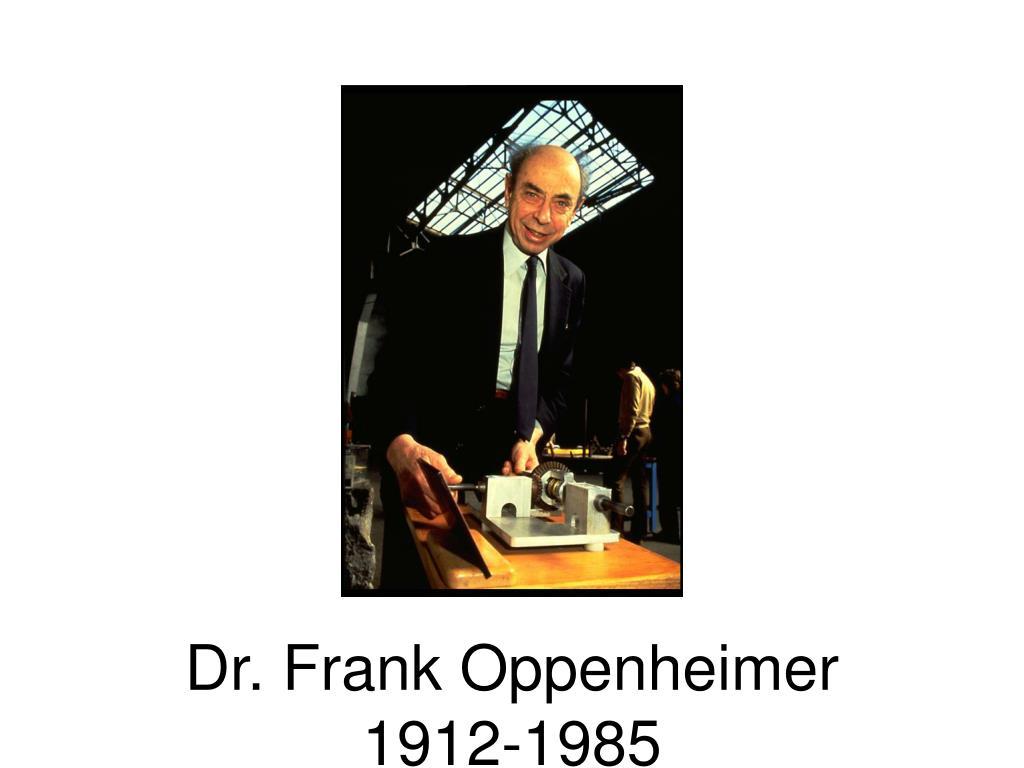 Dr. Frank Oppenheimer