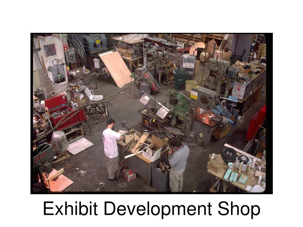 Exhibit Development Shop