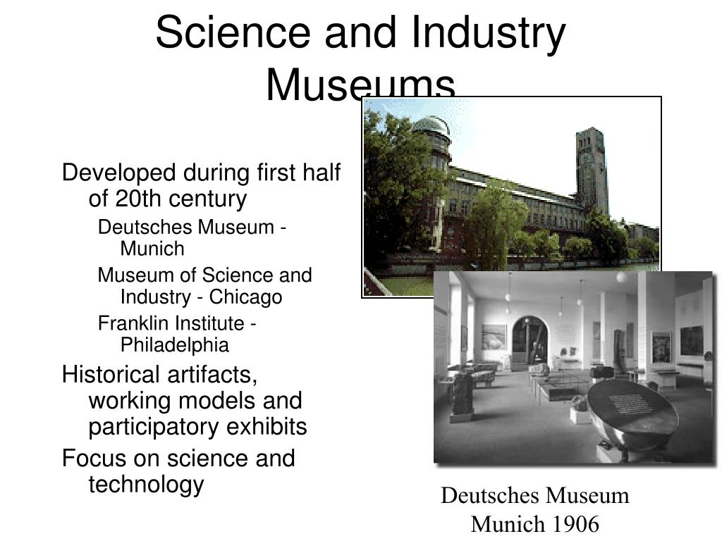 Science and Industry Museums