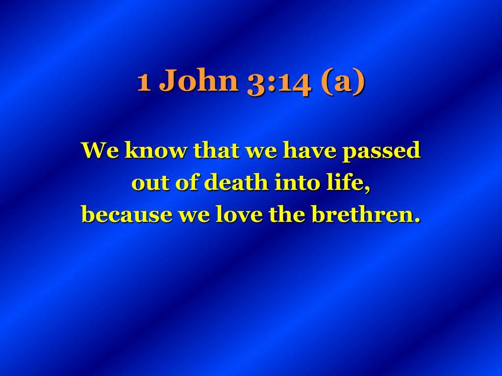 1 John 3:14 (a)
