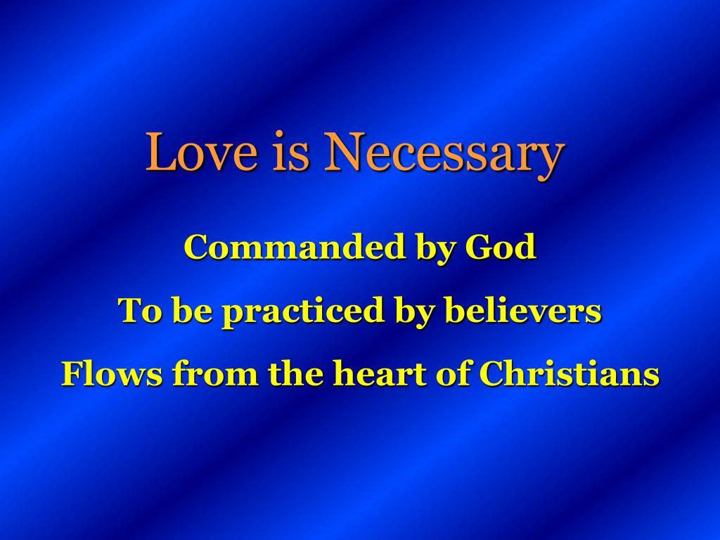 Love is Necessary