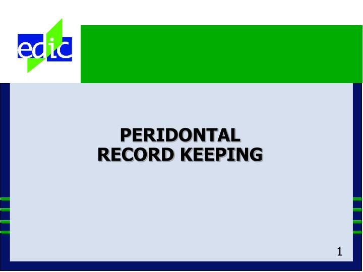 Peridontal record keeping