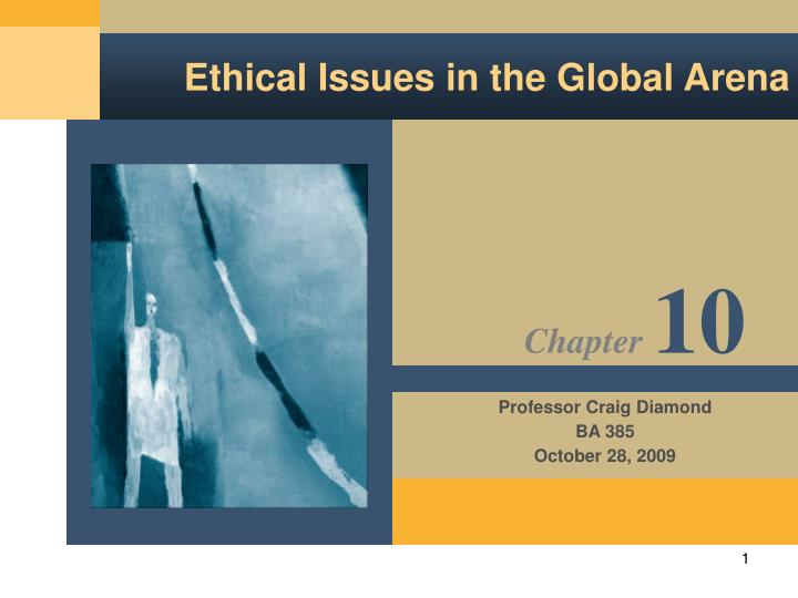 Ethical issues in the global arena l.jpg