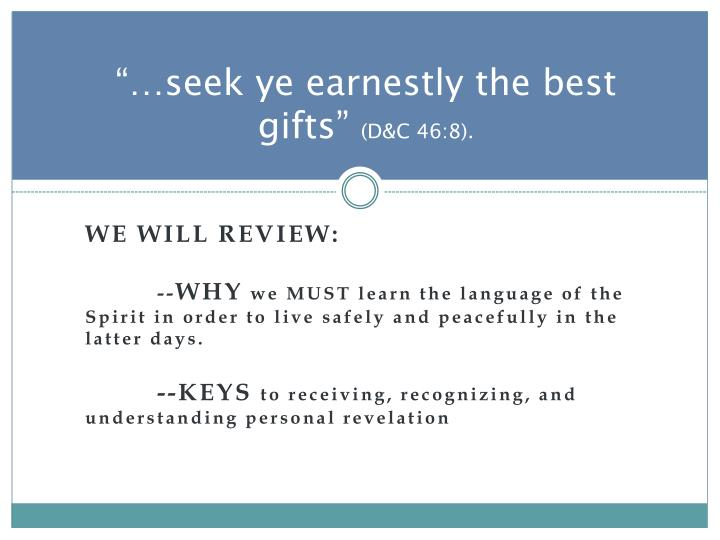 Seek ye earnestly the best gifts d c 46 8