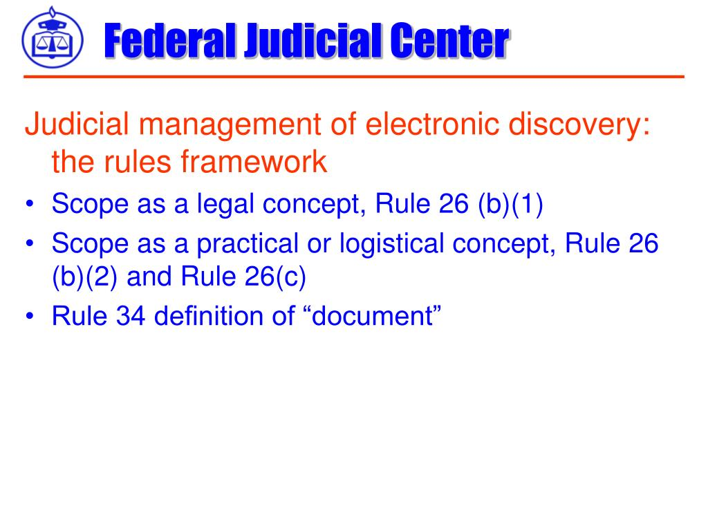 Judicial management of electronic discovery: the rules framework