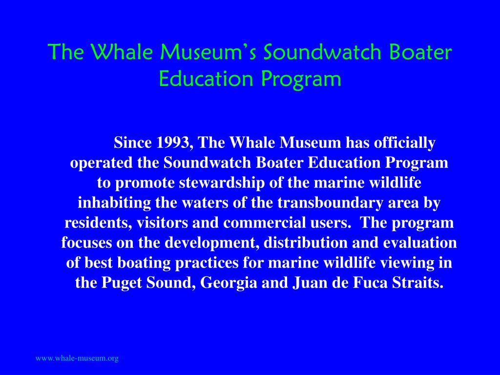 The Whale Museum's Soundwatch Boater Education Program
