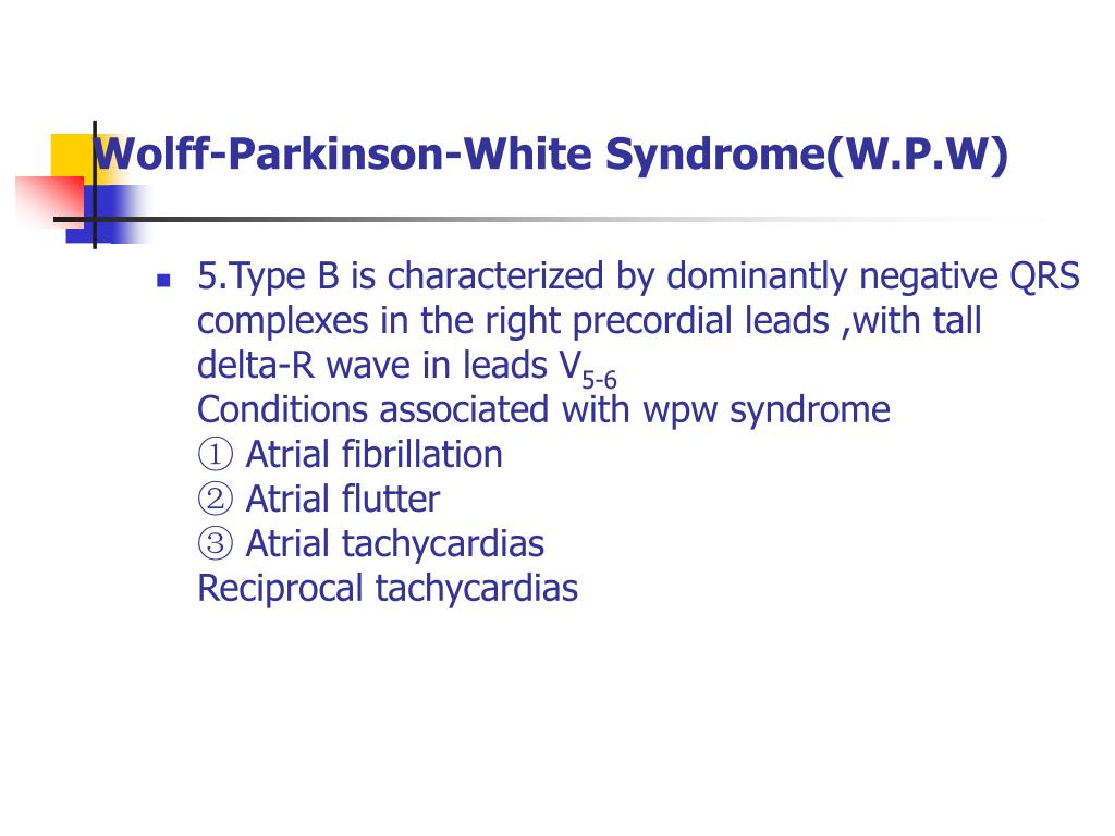 Wolff-Parkinson-White Syndrome(W.P.W)