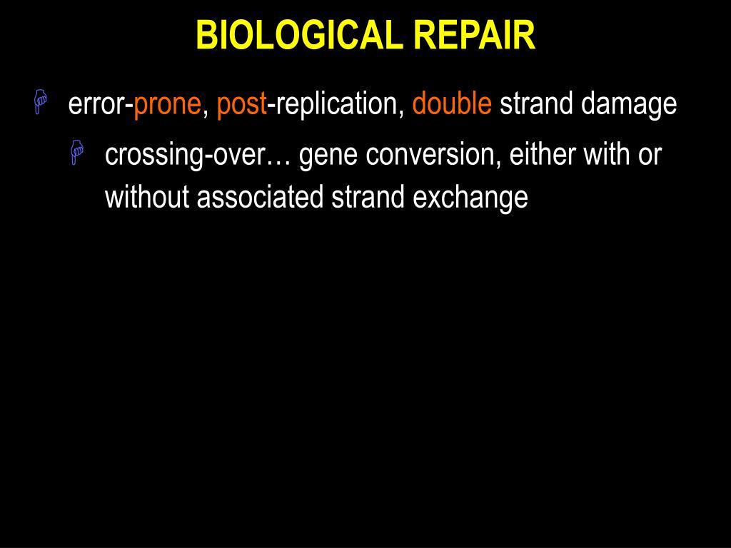 BIOLOGICAL REPAIR