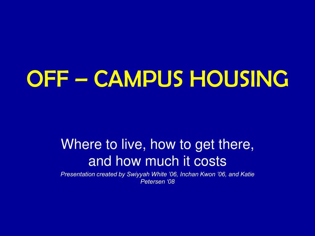 OFF – CAMPUS HOUSING