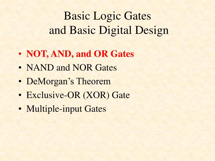Basic logic gates and basic digital design