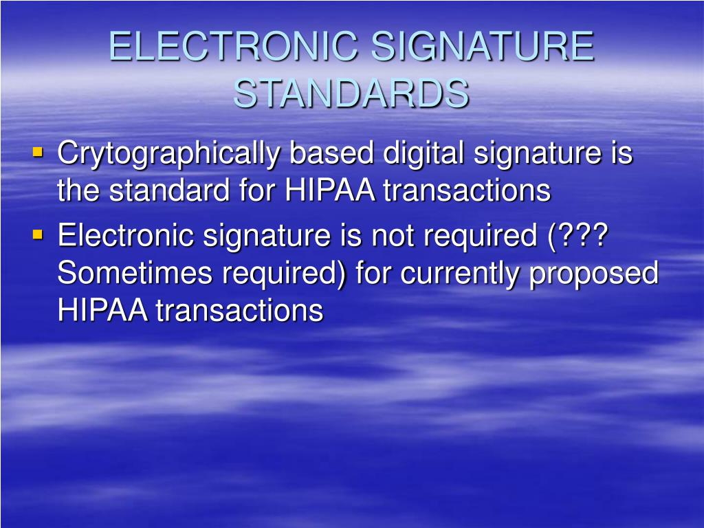 ELECTRONIC SIGNATURE STANDARDS