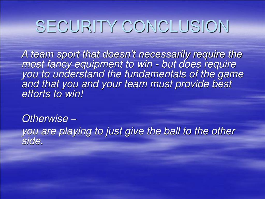 SECURITY CONCLUSION