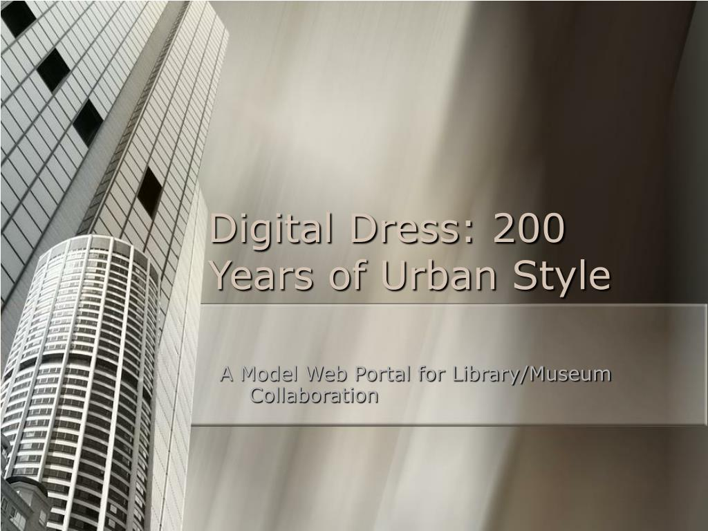 Digital Dress: 200 Years of Urban Style