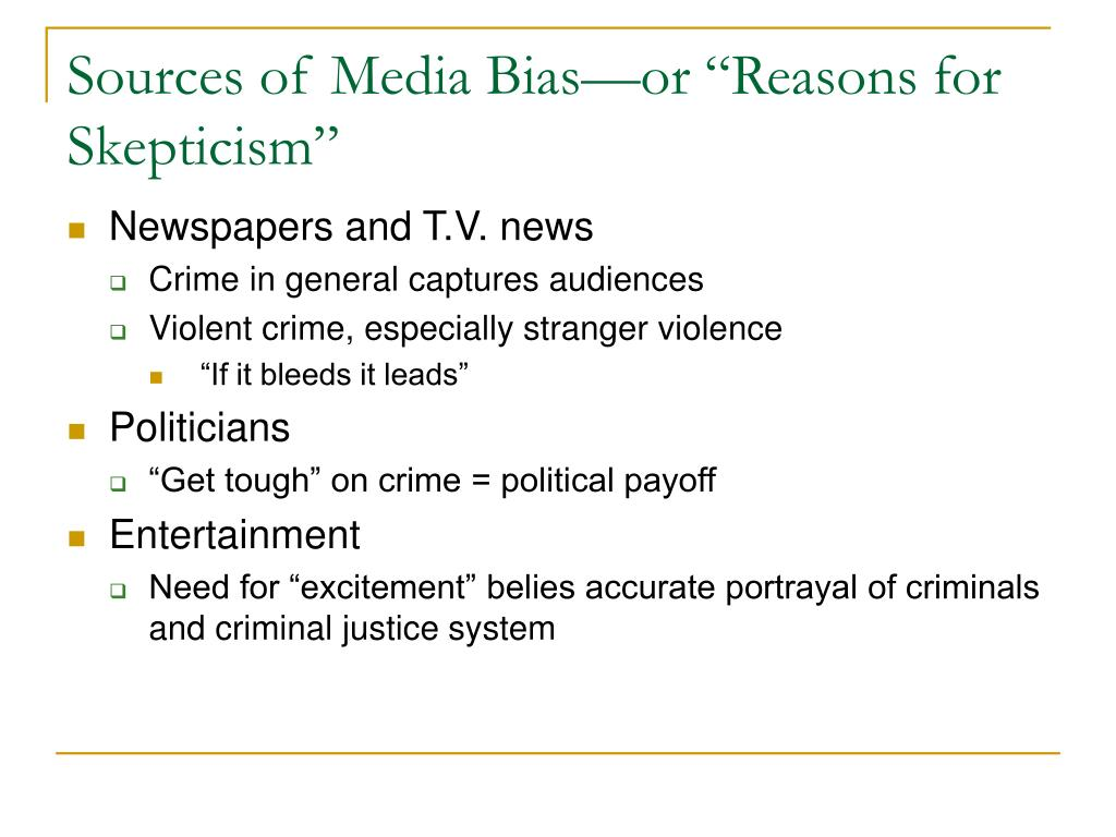 "Sources of Media Bias—or ""Reasons for Skepticism"""