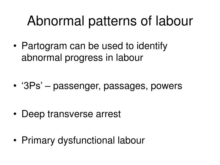 Abnormal patterns of labour
