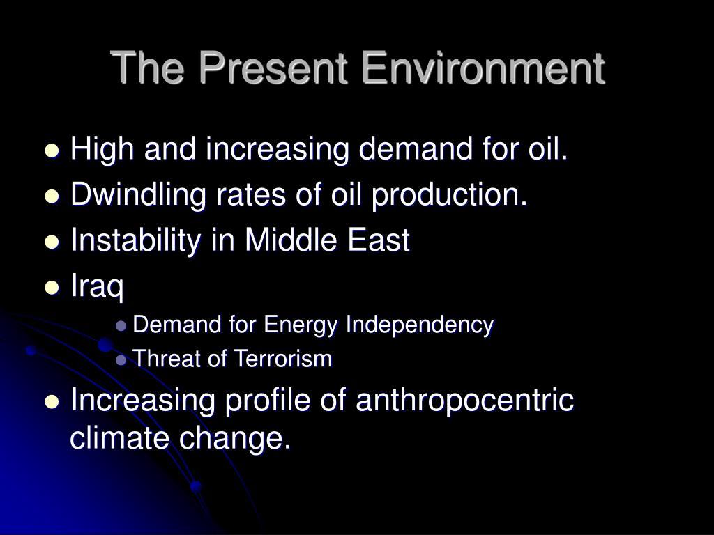 The Present Environment