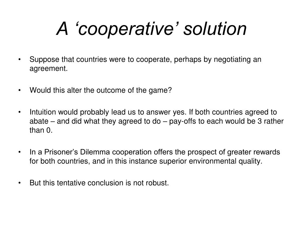 A 'cooperative' solution