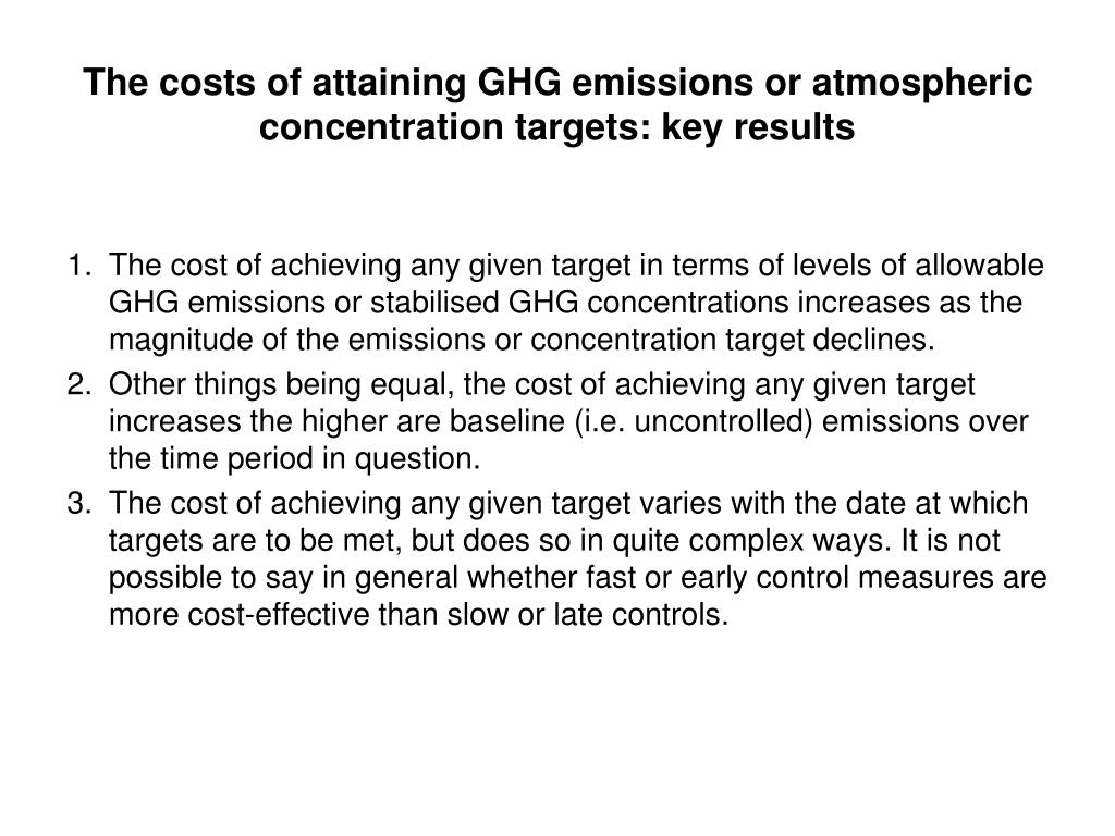 The costs of attaining GHG emissions or atmospheric concentration targets: key results